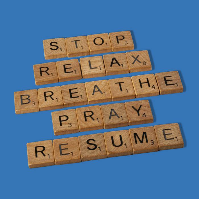 Scrabble Tiles: stop, relax, breathe, pray, resume